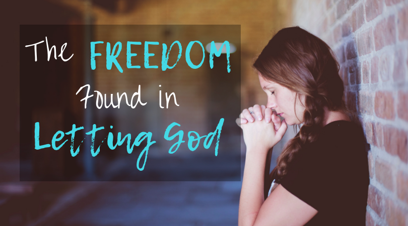 The Freedom Found in Letting God